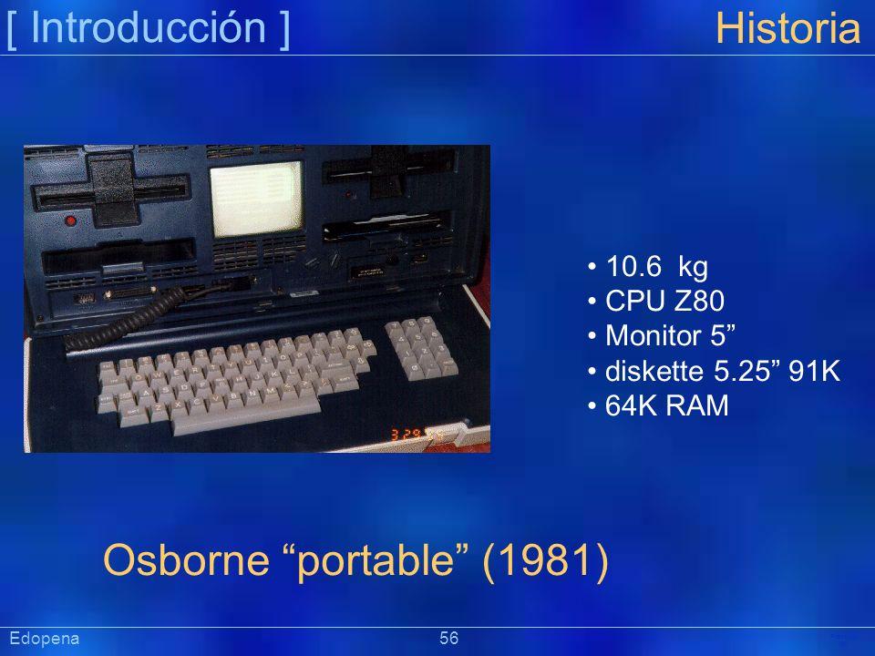 [ Introducción ] Historia Osborne portable (1981) 10.6 kg CPU Z80